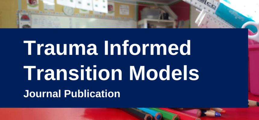 Trauma Informed Transition Model