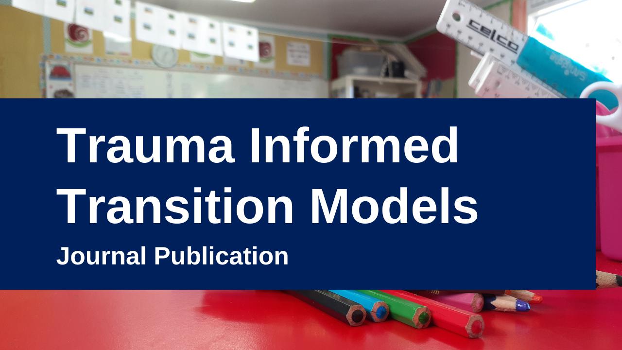 Trauma Informed Transition Models